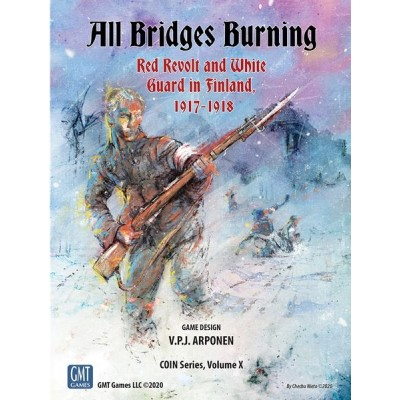 All Bridges Burning: Red Revolt and White Guard in Finland, 1917-1918