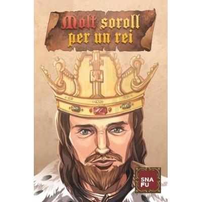 Molt Soroll Per un Rei