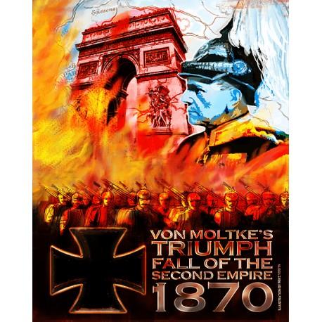 Von Moltke's Triumph: Fall of the Second Empire, 1870