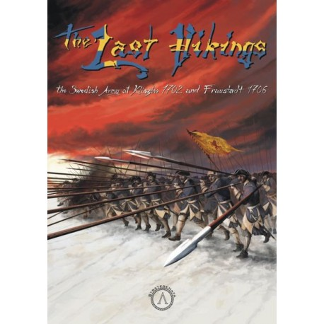 The Last Vikings: The Swedish Army at Kliszów 1702 and Fraustadt 1706