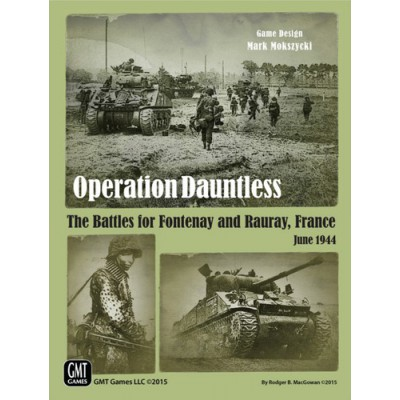 Operation Dauntless. The Battles for Fontenay and Rauray, France 1944