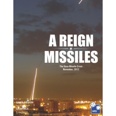 A Reign of Missiles. The Gaza Missile Crisis, November 2012.