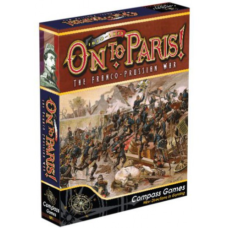 On To Paris 1870-71: The Franco Prussian War