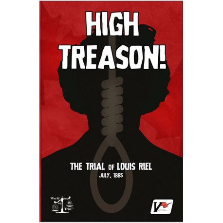 High Treason: Trial of Louis Riel